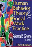 Human Behavior Theory and Social Work Practice, Greene, Roberta R. and Greene, Roberta, 0202361810
