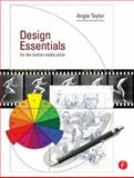Design Essentials for the Motion Media Artist : A Practical Guide to Principles and Techniques, Taylor, Angie, 024081181X