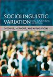 Sociolinguistic Variation : Theories, Methods, and Applications, , 0521691818