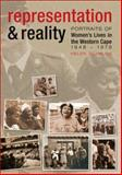 Representation and Reality : Portraits of Women's Lives in the Western Cape, 1948-1976, Scanlon, Helen, 0796921814