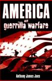 America and Guerrilla Warfare, Joes, Anthony James, 0813121817