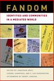 Fandom : Identities and Communities in a Mediated World, , 0814731813