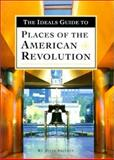 The Ideals Guide to Places of the American Revolution, Julie Shively, 0824941810