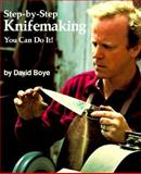 Step-by-Step Knifemaking, Boye, David, 0878571817