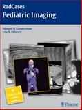 Pediatric Imaging, Delaney, Lisa R. and Gunderman, Richard B., 1604061812