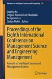 Proceedings of the Eighth International Conference on Management Science and Engineering Management : Focused on Intelligent System and Management Science, , 3642551815
