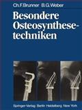 Besondere Osteosynthesetechniken, Brunner, C. F. and Weber, B. G., 3642931812
