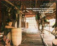 Healthy Homes in Tropical Zones, Jakob Knudsen and Lorenz Seidlein, 3936681813