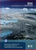 Climate Change 2013 - the Physical Science Basis : Working Group I Contribution to the Fifth Assessment Report of the Intergovernmental Panel on Climate Change, , 110766182X