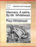 Manners a Satire by Mr Whitehead, Paul Whitehead, 1170551823