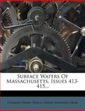 Surface Waters of Massachusetts, Issues 413-415, Charles Henry Pierce, 1278181822