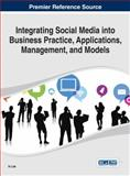 Integrating Social Media into Business Practice, Applications, Management, and Models, In Lee, 1466661828