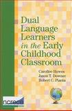 Dual Language Learners in the Early Childhood Classroom, Howes, Carollee and Pianta, Robert C., 1598571826