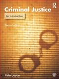 Criminal Justice : An Introduction to Crime and the Criminal Justice System, Joyce, Peter, 1843921820