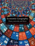 Economic Geography : Places, Networks and Flows, Wood, Andrew and Roberts, Susan, 0415401828