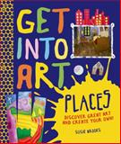 Get into Art Places, Susie Brooks, 0753471825