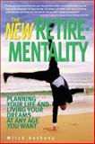 New Retirementality : Planning Your Life and Living Your Dreams at Any Age You Want, Anthony, Mitch, 0793141826