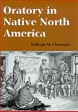 Oratory in Native North America, Clements, William M. and Clements, William C., 0816521824
