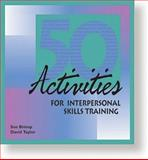 Fifty Activities for Interpersonal Skills Training, Bishop, Sue and Taylor, David Conrad, 0874251826