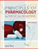 Principles of Pharmacology for Medical Assisting, Rice, Jane, 1111131821