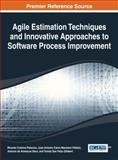 Agile Estimation Techniques and Innovative Approaches to Software Process Improvement, Colomo-Palacias, 1466651822
