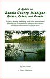 A Guide to Benzie County Michigan Rivers, Lakes, and Creeks, Jim Stamm, 1480101826