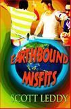 Earthbound Misfits, Scott Leddy, 1482561824