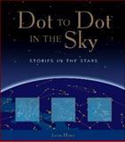 Dot-to-Dot in the Sky, Joan Marie Galat, 1552851826