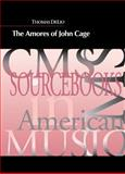 The Amores of John Cage, DeLio, Thomas, 1576471829