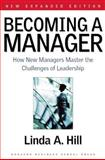 Becoming a Manager, Linda A. Hill, 1591391822