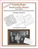 Family Maps of Bond County, Illinois, Deluxe Edition : With Homesteads, Roads, Waterways, Towns, Cemeteries, Railroads, and More, Boyd, Gregory A., 1420311824