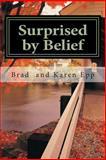 Surprised by Belief, Brad Epp and Karen Epp, 1484151828