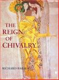 The Reign of Chivalry, Barber, Richard, 1843831821
