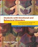 Students with Emotional and Behavioral Disorders : An Introduction for Teachers and Other Helping Professionals, Cullinan, Douglas, 0131181823