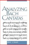 Analyzing Bach Cantatas, Chafe, Eric, 0195161823