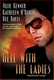 Hell with the Ladies, Julie Kenner and Dee Davis, 0425211827