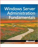 Windows Server Administration Fundamentals : Exam 98-365, Microsoft Official Academic Course Staff, 0470901829