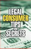 Legal Consumer Tips and Secrets, Charles Jerome Ware, 1462051820