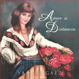 Amor a Distancia, Yamile Gaez, 1463351828