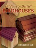 Easy-to-Build Birdhouses, Charles Self, 0486451828