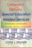 Computers in the Delivery of Special Education and Related Services : Developing Collaborative and Individualized Learning Environments, , 0789011824