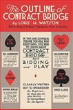 The Outline of Contract Bridge, Louis H. Watson, 092389182X