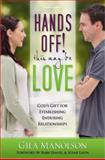 Hands Off! : This May Be Love, Manolson, Gila, 0982201826