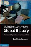 Global Perspectives on Global History : Theories and Approaches in a Connected World, Sachsenmaier, Dominic, 110700182X