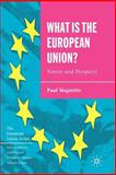 What Is the European Union? : Nature and Prospects, Magnette, Paul, 1403941823