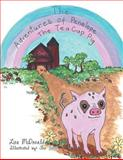 The Adventures of Penelope the Tea Cup Pig, Lisa McDonald, 1477131825
