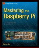 Mastering the Raspberry Pi, Warren Gay, 1484201825