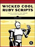Wicked Cool Ruby Scripts : Useful Scripts That Solve Difficult Problems, Pugh, Steve, 1593271824