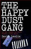 The Happy Dust Gang, David Leslie, 184596182X