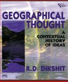 Geographical Thought : A Contextual History of Ideas, Dikshit, R. D., 8120311825